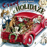 Crazy for the Holidaze — Justin N. Fennell