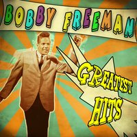Greatest Hits — Bobby Freeman