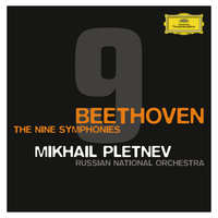 Beethoven: The Symphonies — Михаил Плетнёв, Russian National Orchestra, Marianna Tarassova [Mezzo-Soprano], The Moscow State Chamber Choir [Choir], Matthias Goerne [Baritone], Angela Denoke [Soprano]