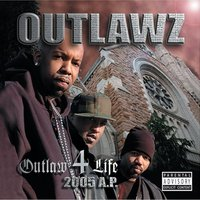 Outlaw 4 Life: 2005 A.P. — The Outlawz