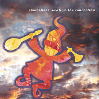 Swallow the Concertina — cloudstreet