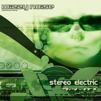 Stereo Electric — Wizzy Noise