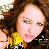See You Again — Miley Cyrus
