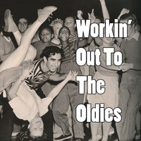 Workin' Out To The Oldies — сборник