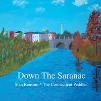 Down the Saranac — Stan Ransom the Connecticut Peddler