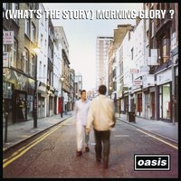 (What's The Story) Morning Glory? — Oasis