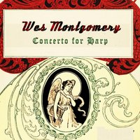 Concerto for Harp — Wes Montgomery