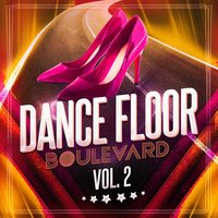 Dance Floor Boulevard, Vol. 2 — Cafe Chillout de Ibiza, Ultimate Dance Hits, Dance Hits 2015