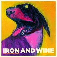 The Shepherd's Dog — Iron & Wine
