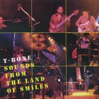 T-Bone Live : Sound from the Land of Smiles — T-Bone