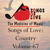 Songs of Love: Country, Vol. 67 — сборник