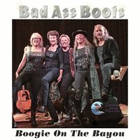 Boogie On The Bayou — Bad Ass Boots Band