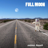 Curious Travels — Full Moon