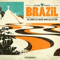 Brazil - The Complete Bossa Nova Collection — сборник