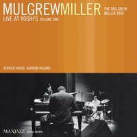 Live at Yoshi's, Vol. 1 — Mulgrew Miller, The Mulgrew Miller Trio