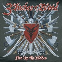 Fire Up The Blades — 3 Inches Of Blood