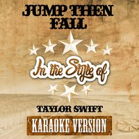 Jump Then Fall (In the Style of Taylor Swift) - Single — Ameritz Audio Karaoke