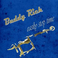 Easily Stop Time — Buddy Rich