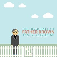 The Innocence of Father Brown by G. K. Chesterton — Bart Wolffe
