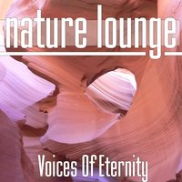 Voices Of Eternity — Nature Lounge Club