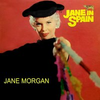 Jane in Spain — Jane Morgan