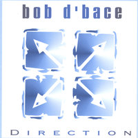 Direction — Bob D'bace