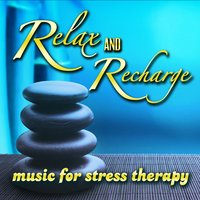 Relax and Recharge - Music for Stress Therapy — Peacemusic