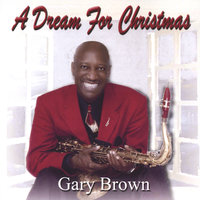 A Dream For Christmas — Gary Brown