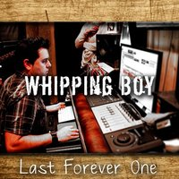 Last Forever One (feat. Kimberlie Helton) — Whipping Boy, Kimberlie Helton