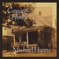 Coming Home — Michael Hanna