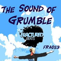 The Sound of Grumble — Grumble