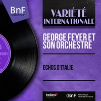 Échos d'Italie — Руджеро Леонкавалло, George Feyer et son orchestre