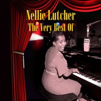 The Very Best Of — Nellie Lutcher