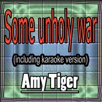 Some Unholy War — Amy Tiger