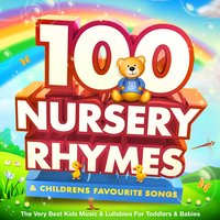 100 Nursery Rhymes & Childrens Favourite Songs - the Very Best Kids Music & Lullabies for Toddlers & Babies — Billy Bear & Friends, Little Boo & Friends