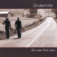 The Road From Here — The Underhills