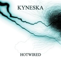 Hotwired — Kyneska