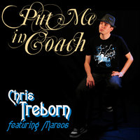 Put Me In Coach (feat. Marcos) — Chris Treborn