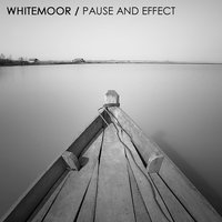 Pause and Effect — WhiteMoor