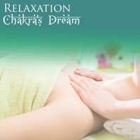 Relaxation — Chakra's Dream