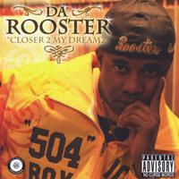 Closer 2 My Dreamz — Rooster
