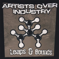 Leaps & Bounds — Artists Over Industry