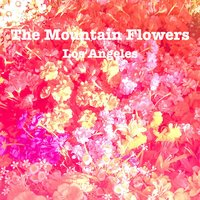 Los Angeles — The Mountain Flowers