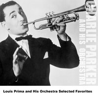 Louis Prima and His Orchestra Selected Favorites — Louis Prima And His Orchestra