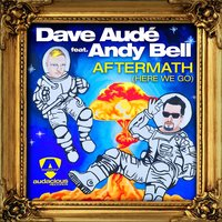 Aftermath (Here We Go) — Andy Bell, Dave Audé