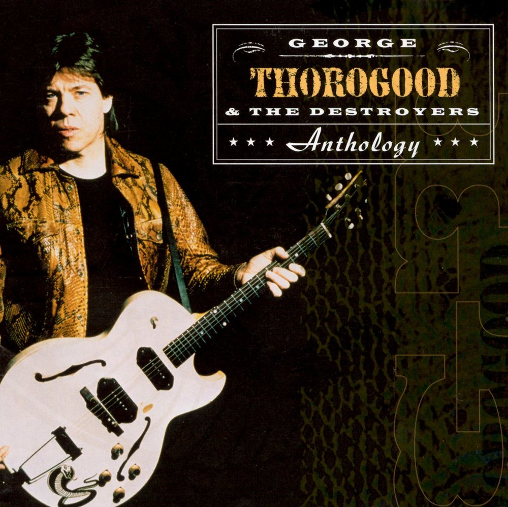 Get A Haircut George Thorogood The Destroyers