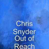 Out of Reach — Chris Snyder