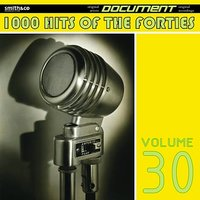 1000 Hits of the Forties, Vol. 30 — сборник