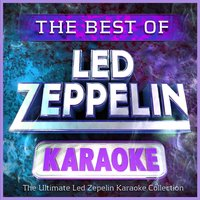 The Best of Led Zeppelin Karaoke - The Ultimate Led Zep Karaoke Hits Collection! — Karaoke Rockstars