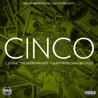 Cinco (feat. Quentin Brown & Big Duce) — C.Stone the Breadwinner